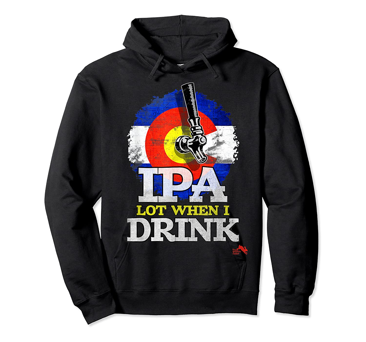 Lot When I Drink Colorado Craft Beer Gift Shirts Unisex Pullover Hoodie