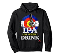 Lot When I Drink Colorado Craft Beer Gift Shirts Hoodie Black