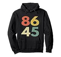 86 45 Tshirt Vintage Retro Anti Trump  Hoodie Black