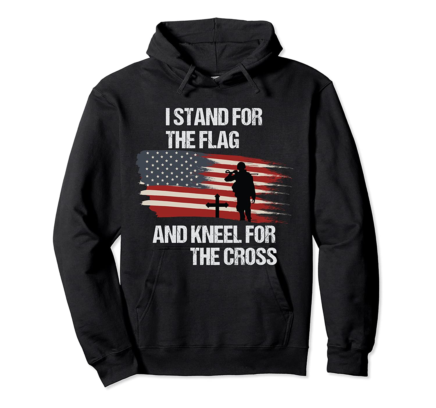 I Stand For The Flag And Kneel For The Cross T Shirt Unisex Pullover Hoodie