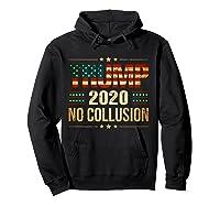 Trump 2020 No Collusion Shirts Hoodie Black