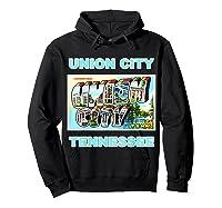 Lotta Shirts Union City Tennessee Postcard Greeting T Shirt Hoodie Black