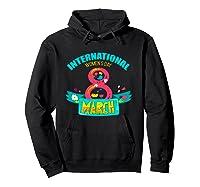 Celebrate Iwd (march 8) - International Day T-shirt Hoodie Black