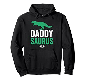 cf773fd6d Amazon.com: Daddysaurus Daddy Saurus Dinosaur T Rex Fathers Day Gift Top  Pullover Hoodie: Clothing