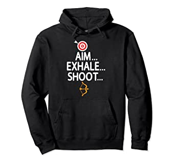 Amazoncom Funny Archery Quotes Hoodie Sayings Aim And Shoot Clothing