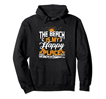 0db4136af Amazon.com: The Beach is My Happy Place hoodie: Clothing