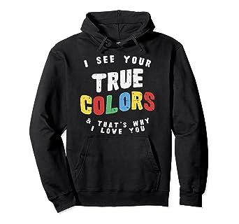 646367dda17c5 Amazon.com  I See Your True Colors Autism Awareness Hoodie Autistic ...