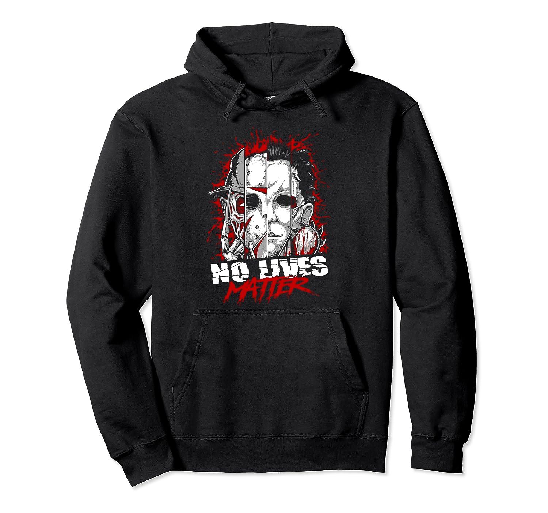 No Lives Matter Horror Slashers Shirts