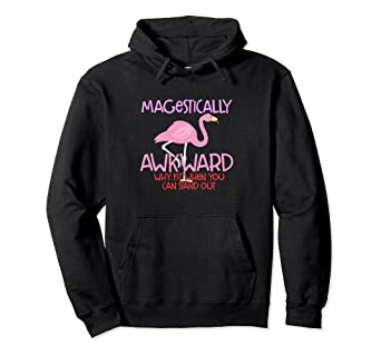 0869b46f Image Unavailable. Image not available for. Color: Majestically Awkward - Pink  Flamingo Bird Funny Hoodie. Roll over image to zoom in. Flamingo Land Tees