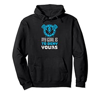 cf8e3ad935ae Amazon.com: My Goal Is To Deny Yours Goalie Hoodie Player Distressed ...