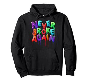 9982f405 Image Unavailable. Image not available for. Color: Never Broke Again  Colorful Funny Hoodie Hooded Sweatshirt
