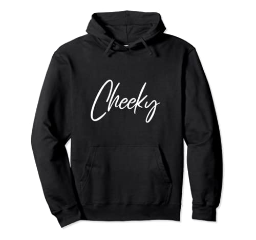 Cheeky White Script Font Pullover Hoodie