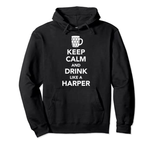 Keep Calm And Drink Like A Harper St Patricks Drinking  Pullover Hoodie