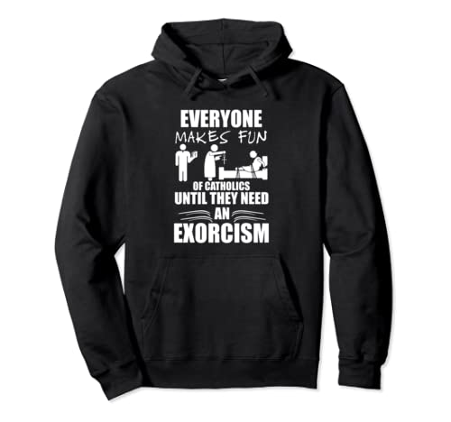 Funny Catholic Exorcism  Pullover Hoodie
