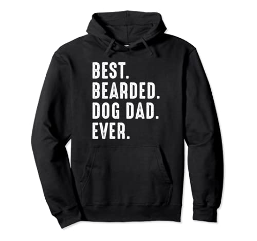 Best Bearded Dog Dad Ever Funny Dad T Shirt Pullover Hoodie