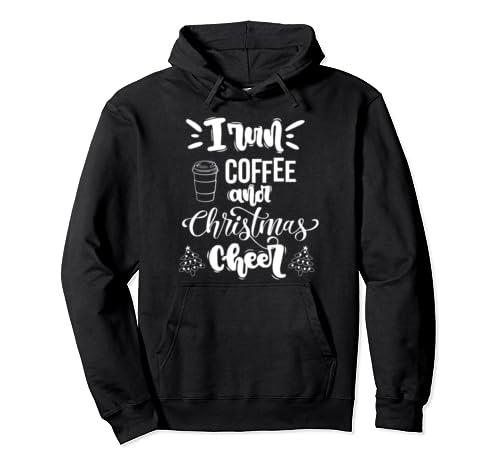 Christmas I Run Coffee Christmas Cheer Pullover Hoodie