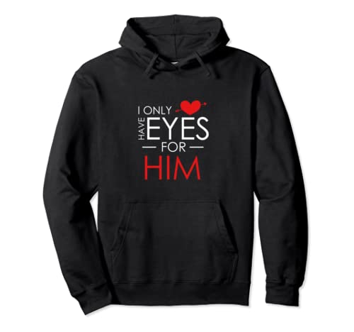 Cute I Only Have Eyes For Him Romantic Valentine's Day Pullover Hoodie