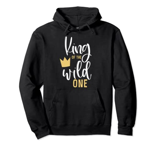 King Of The Wild One 1st Birthday First Thing Matching Pullover Hoodie
