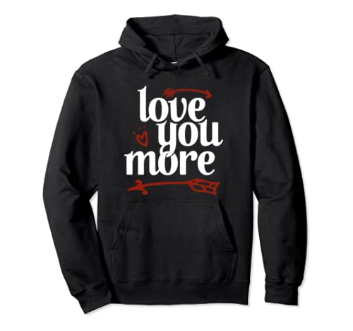 Love You More Pullover Hoodie