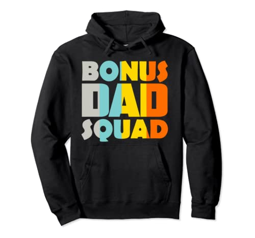 Bonus Dad Squad Father's Day Gift Daddy  Pullover Hoodie