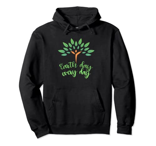 Earth Day Every Day Earth Day  Pullover Hoodie