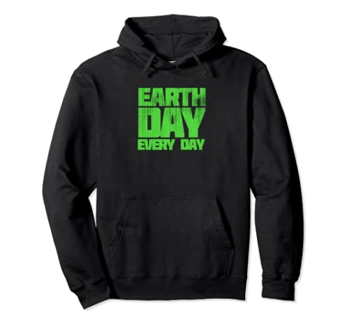 Earth Day Every Day Cool  Pullover Hoodie