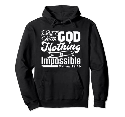 God Nothing Is Impossible Scripture  Pullover Hoodie