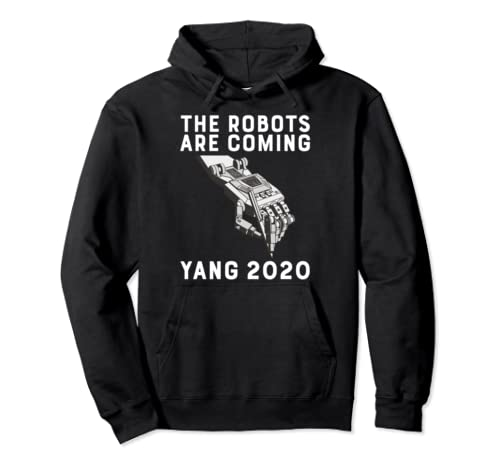 The Robots Are Coming Andrew Yang 2020 President Automation Pullover Hoodie