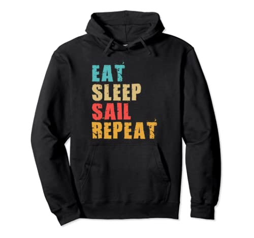 Eat Sleep Sail Repeat Motivational Gift Ace052d Pullover Hoodie