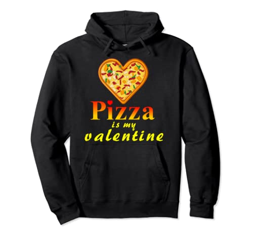 Pizza Is My Valentine   Valentine's Day Pie Funny Gift Pullover Hoodie