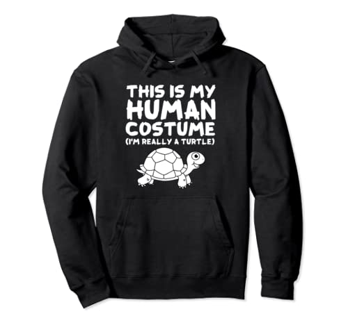 This Is My Human Costume I'm Really A Turtle  Pullover Hoodie