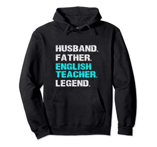 Husband Father English Teacher Legend Dad Father's Day Gift Pullover Hoodie
