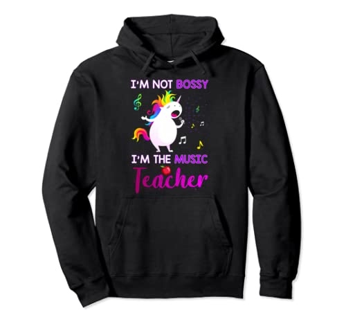 I Am Not Bossy I'm The Music Teacher Pullover Hoodie