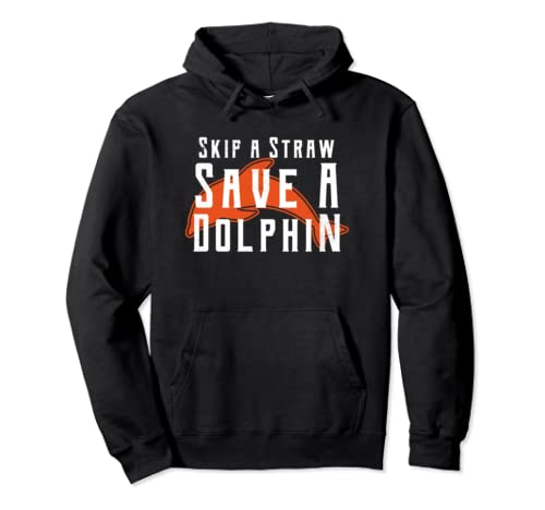 Skip A Straw Save Dolphins Lover Anti Plastic Slogan T Shirt Pullover Hoodie