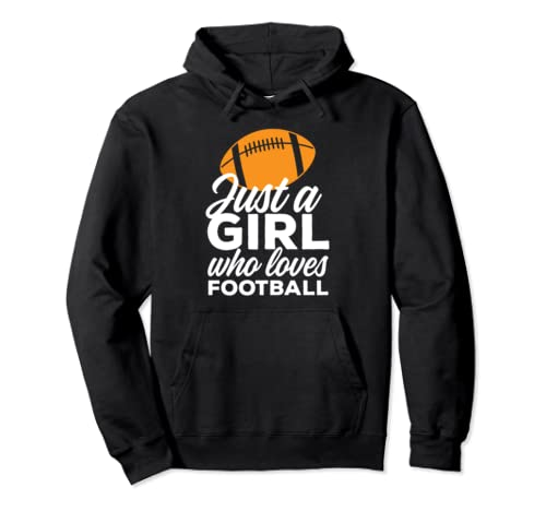 Just A Girl Who Loves Football Funny Sports Football Season Pullover Hoodie