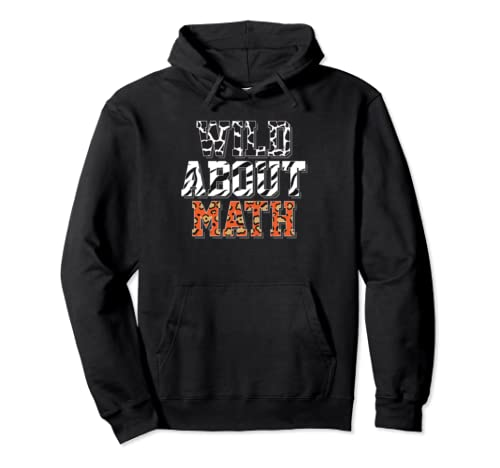 Wild About Math Funny Animal Back To School Teacher Student Pullover Hoodie