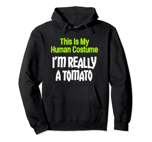 This Is My Human Costume I'm Really A Tomato Pullover Hoodie