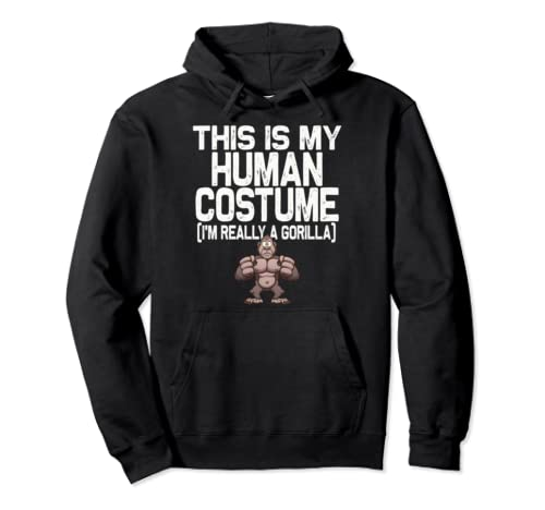 This Is My Human Costume I'm Really A Gorilla Halloween Pullover Hoodie