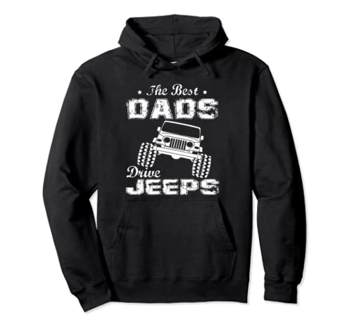 The Best Dads Drive Jeeps Papa Jeeps Men/Women/Kid Jeeps Pullover Hoodie