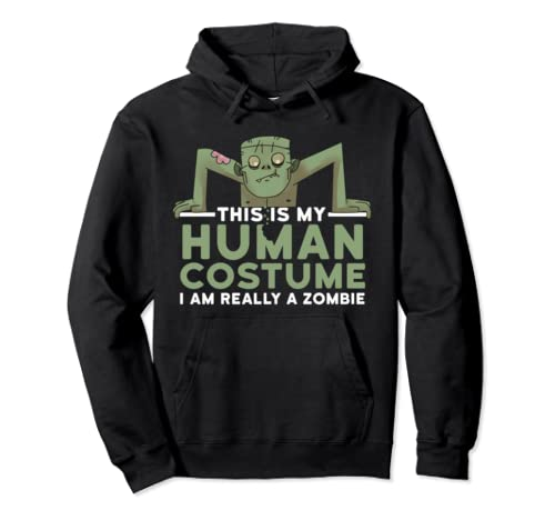 This Is My Human Costume I'm Really A Zombie Halloween Gift Pullover Hoodie