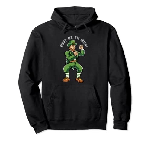 Funny Leprechaun St. Patrick's Day Fight Me I'm Irish  Pullover Hoodie