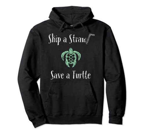 Skip A Straw Save A Turtle Distressed Pullover Hoodie