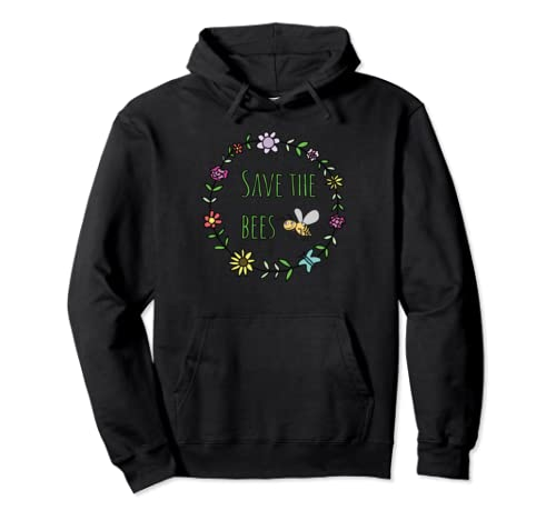 Save The Bees Inspirational Nature Lovers Pullover Hoodie