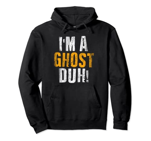 I'm A Ghost Duh! Funny Halloween Party Costume Pullover Hoodie
