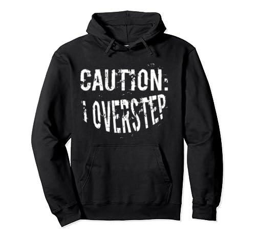 Caution I Overstep Boundaries Funny Men Women Gift Pullover Hoodie