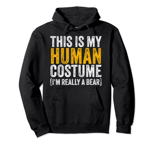 This Is My Human Costume I'm Really A Bear Halloween Gift Pullover Hoodie