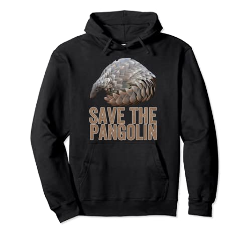 Pangolin Gifts   Save The Pangolin Pullover Hoodie