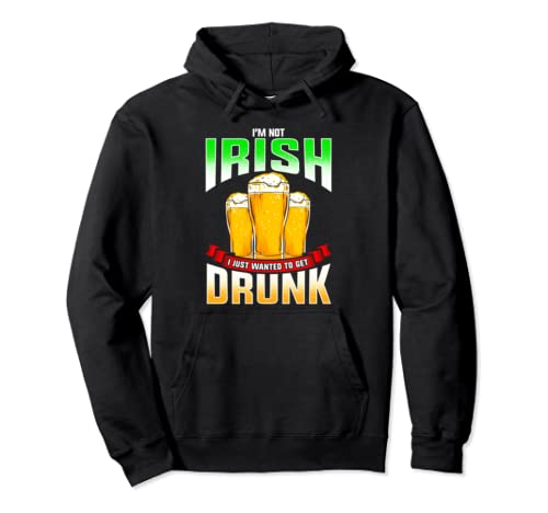 Leprechaun Saint Patrick's Day I'm Not Irish Beer Drunk  Pullover Hoodie