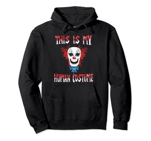 This Is My Human Costume Scary Clown Creepy Mask Design Pullover Hoodie