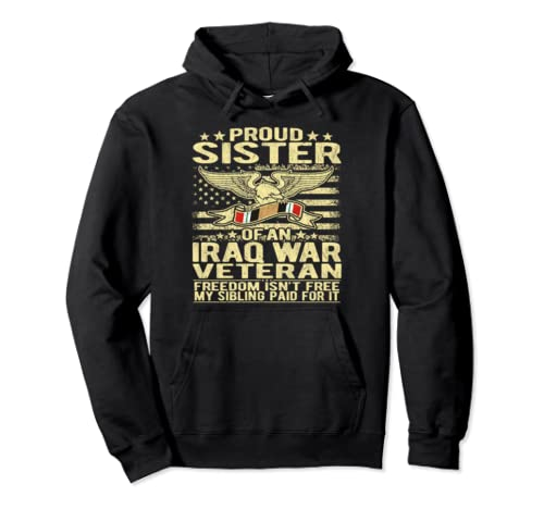 Proud Sister Of An Iraq War Veteran Us Flag Military Sibling Pullover Hoodie